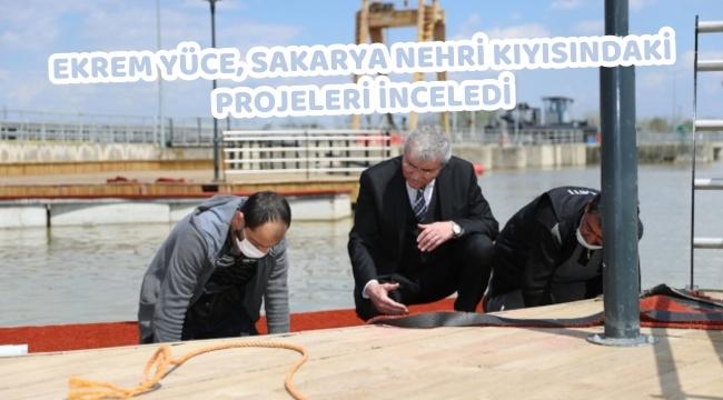 Ekrem Yüce, Sakarya Nehri Kıyısındaki Projeleri İnceledi